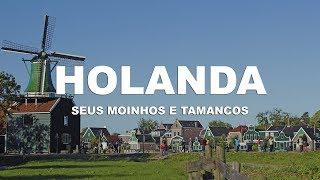 Holanda seus moinhos e tamancos - Holanda l Ep. 5
