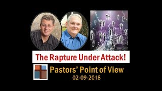Rapture Under Attack! Pastors' Point of View Episode 43.