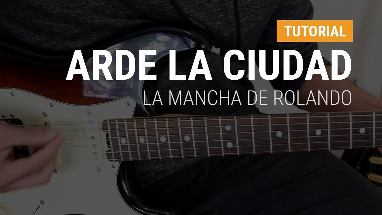 Arde la ciudad de La Mancha De Rolando en guitarra CLASE TUTORIAL COMPLETA