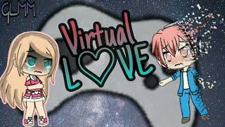 ~Virtual L♡VE~    Gacha Life mini movie    ItsMeCandy_Gacha