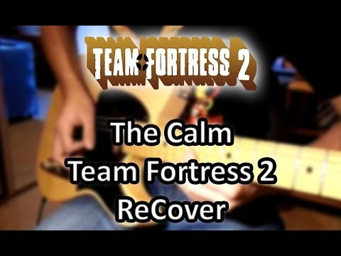 The Calm Team Fortress 2 [Guitar ReCover] || MetalFortress