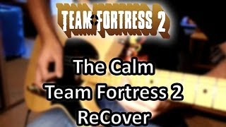 the calm team fortress 2 guitar recover