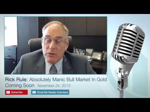 Rick Rule: Absolutely Manic Bull Market In Gold Coming Soon – 11/24/15