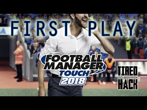 First Play - Football Manager Touch 2018 (Switch)