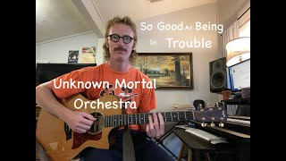 So Good At Being In Trouble - Guitar Lesson - Unknown Mortal Orchestra - Tutorial