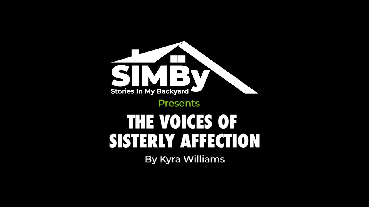 SIMBY Presents: The Voices of Sisterly Affection By Kyra Williams
