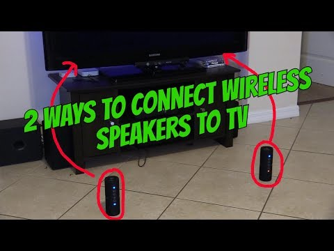 2 WAYS TO CONNECT WIRELESS SPEAKERS TO TV