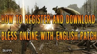 [Tutorial] How to Register and Download Bless Online with English Patch