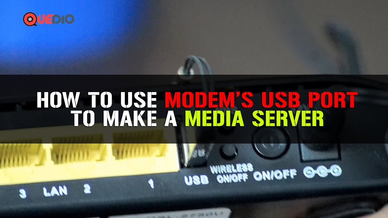 How to make a media server through a modem with USB port