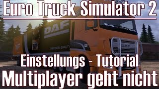 Euro Truck Simulator 2 ★ Multiplayer geht nicht ★ Einstellungs - Tutorial [Deutsch/HD]