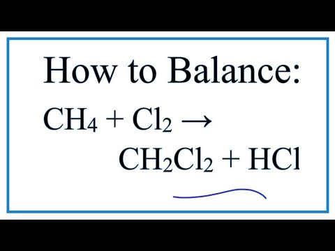 How To Balance CH4 + Cl2 = CH2Cl2 + HCl   (Methane + Chlorine Gas)