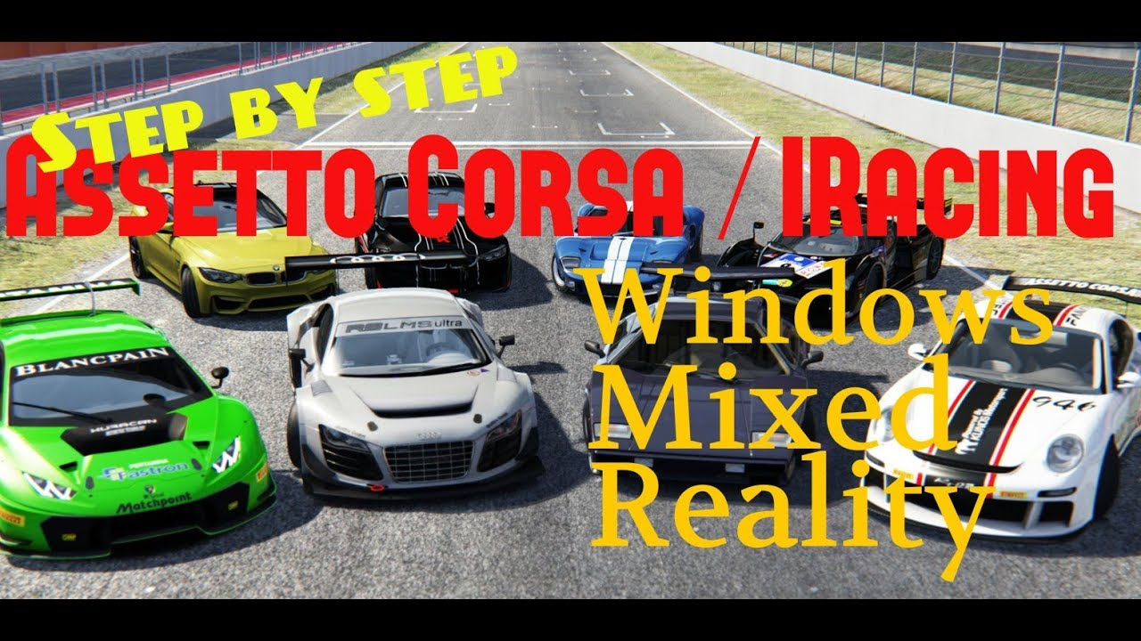 Windows Mixed Reality = How to (Assetto Corsa/IRacing) step by step