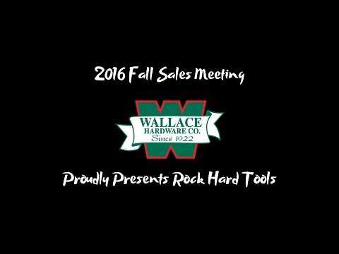 Wallace Hardware 2016 Fall Sales Meeting - Rock Hard Tools