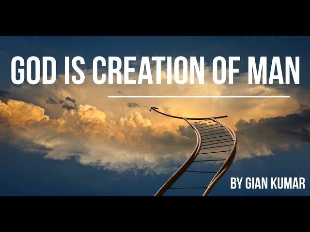 God is creation of man by Gian Kumar