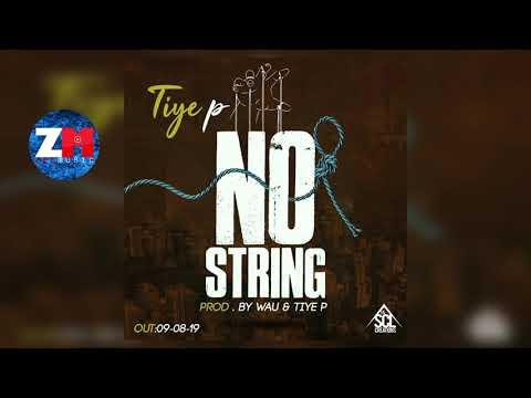 TIYE P - NO STRING (AUDIO)   ZedMusic   ZAMBIAN MUSIC 2018