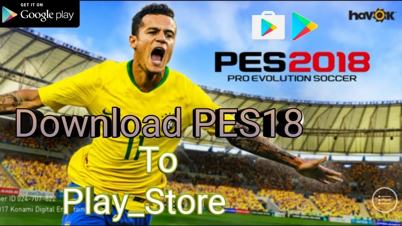 pro evolution soccer 2018 download play store