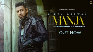 Manja (Full Song) | Gippy Grewal | Bhinda Aujla | New Punjabi Songs 2021 | Humble Music