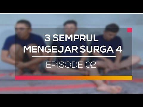 3 Semprul Mengejar Surga 4 - Episode 02