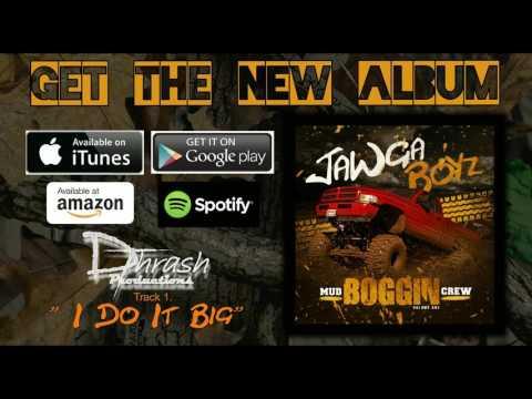 Jawga Boyz - I Do It Big (off the
