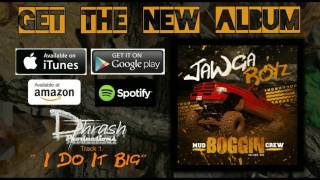 "Jawga Boyz - I Do It Big (off the ""Mud Boggin Crew"" album)"