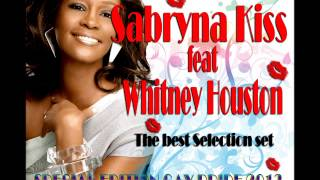 Tribute to Whitney Houston - (Special Set Edition House Club Mix 2013) by Sabryna Kiss
