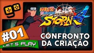 Let's Play: Naruto Ultimate Ninja Storm 4 - Parte 1 - Confronto da Criação