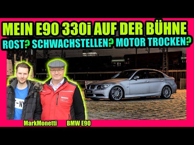 E90 ROST Leckagen & Schwachstellen? Mein 330i auf der Bühne | Wagner checkt | MarkMonetti