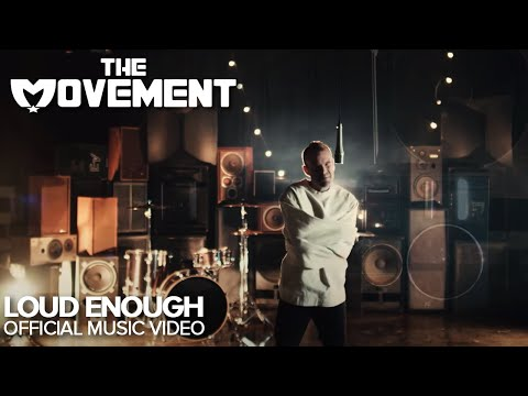 The Movement - Loud Enough (Official Music Video)