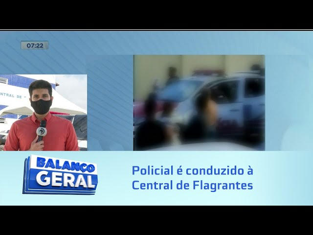 Policial é conduzido à Central de Flagrantes depois de fazer vários disparos para cima