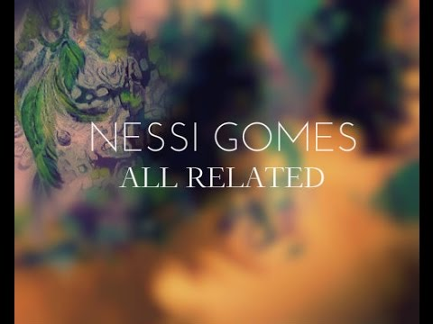 Nessi Gomes - All Related (Live)