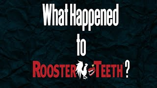 Close Enough: What Happened to Rooster Teeth?