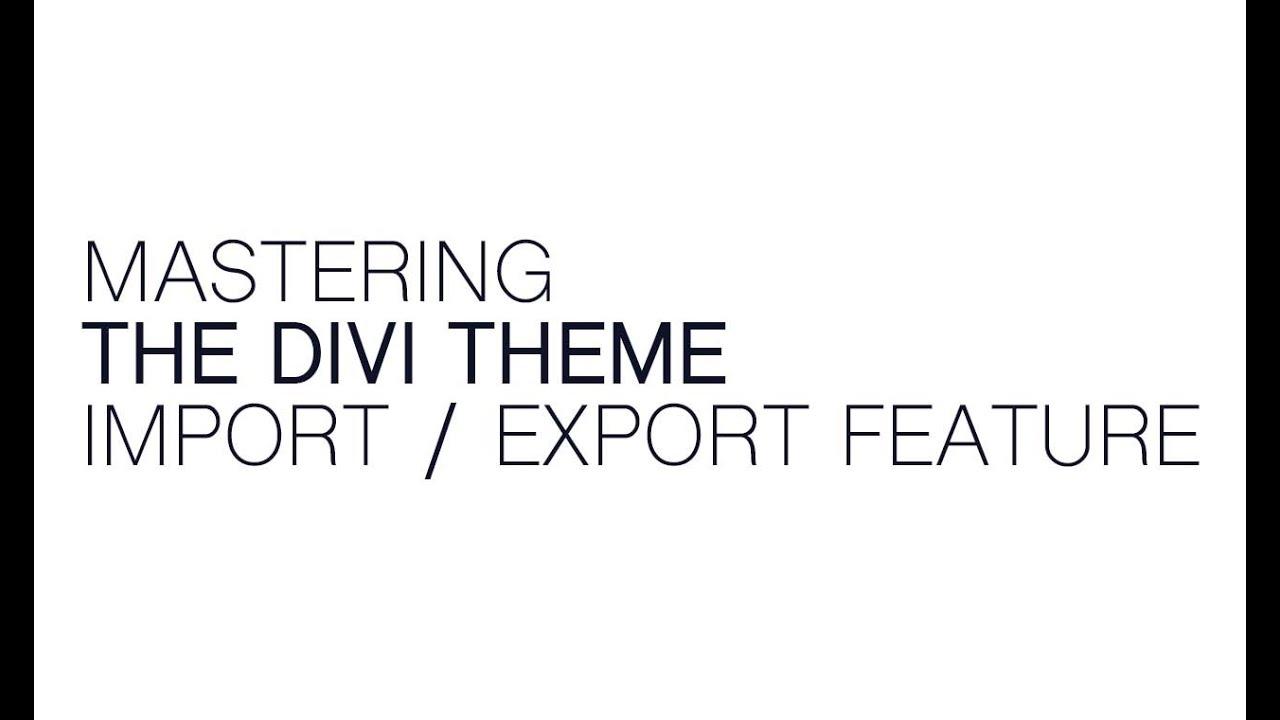 Mastering The Divi Import / Export Tool • Keegan Lanier Media