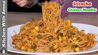 Sriracha Chicken Noodles Recipe Mazedar Spicy Chicken Noodles by Kitchen With Amna