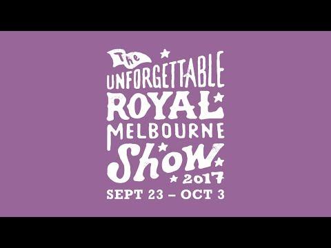 Royal Melbourne Show 2017 - Unforgettable