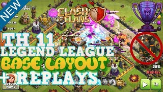 CLASH OF CLANS | TH11 LEGEND LEAGUE DEFENSE BASE LAYOUT + REPLAYS | ANTI LAVALOONS