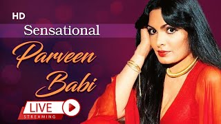 Superhits Of Parveen Babi   Remembering Bold And Beautiful Actress   Bollywood Classic Songs   Retro