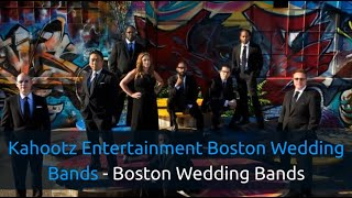 Boston Wedding Bands - Kahootz Entertainment Boston Wedding Bands - 857-263-3431