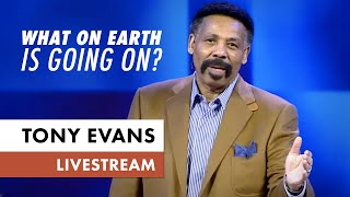 Tony Evans - What On Earth Is Going On? (March 15, 2020 Livestream)