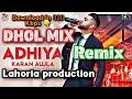 Adhiya dhol remix karan aujla  pendu mania remix  download in 320 kbps