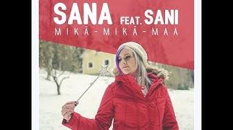 SANA FEAT. SANI - MIKÄ-MIKÄ-MAA (Virallinen musiikkivideo)