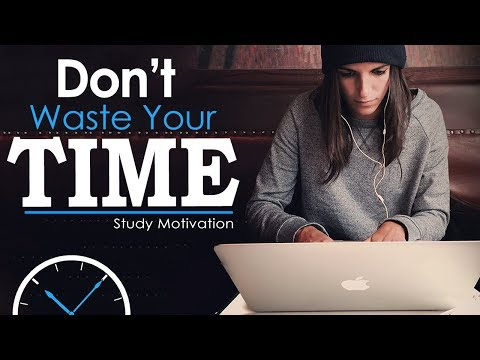 DON'T WASTE TIME - Best Study Motivation for Success & Stude