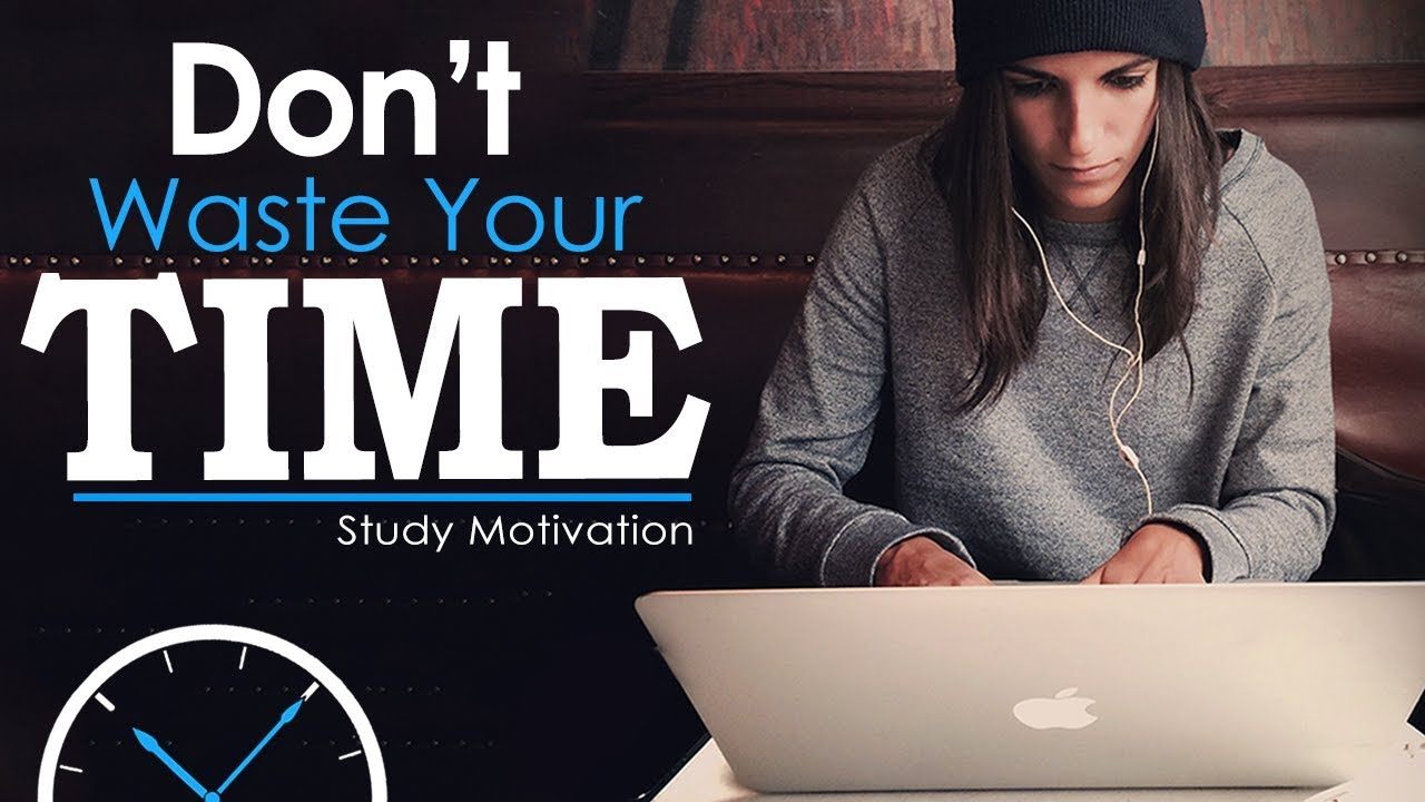 DON'T WASTE TIME – Best Study Motivation for Success & Students