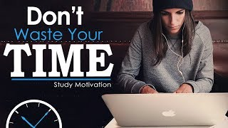 Gambar cover DON'T WASTE TIME - Best Study Motivation for Success & Students (Most Eye Opening Video)