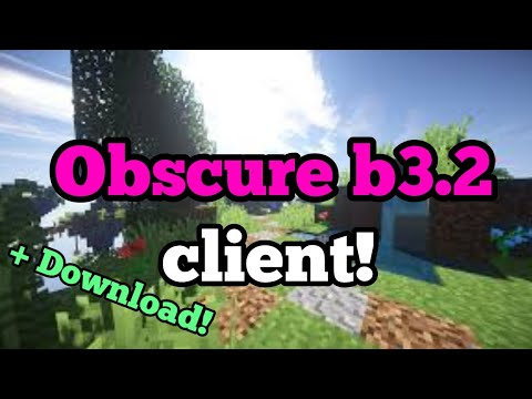 [Testing Clients #5] Obscure B3.2 Hacked Client! + DOWNLOAD!