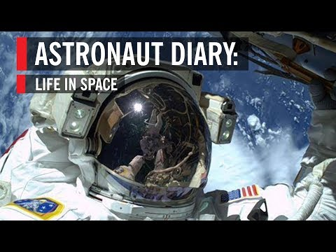 Astronaut Diary: Life in Space