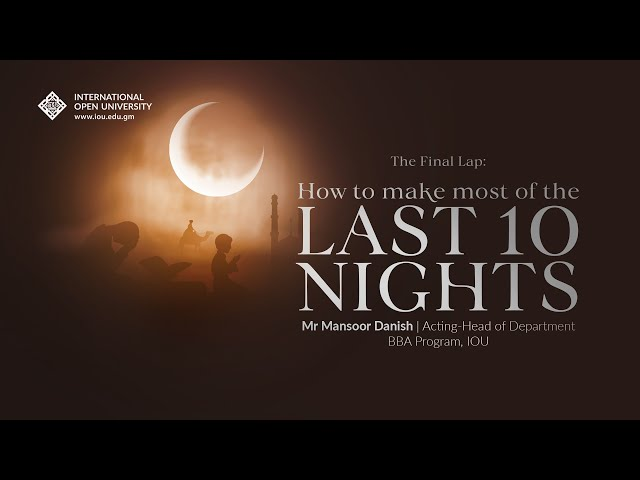 Laylatul Qadr - Making the Most of the last Ten Nights
