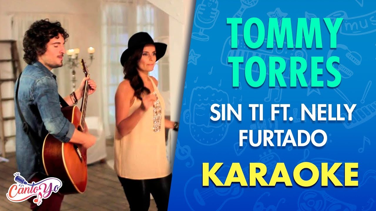 Tommy Torres - Sin ti ft. Nelly Furtado (Karaoke) | CantoYo