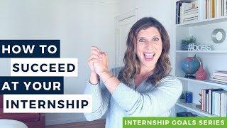 How To Succeed At Your Internship (Internship Goals)   The Intern Hustle
