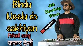 Pahari song  ( Bindu - Neelu do sakhiyan ) on keyboard by Adit Choudhary