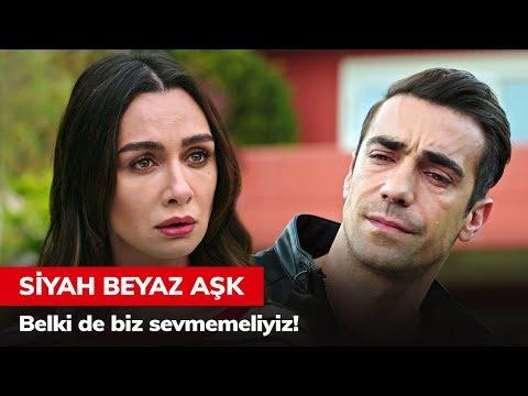 Belki de biz sevmemeliyiz! - Siyah Beyaz Aşk 27. Bölüm